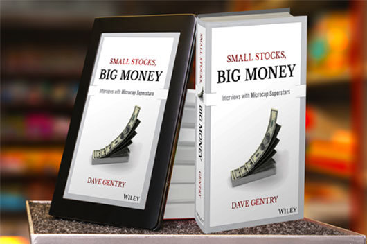 Small Stocks Big Money Book, Author Dave Gentry. Learn about Microcap investing and develop a solid investment strategy.
